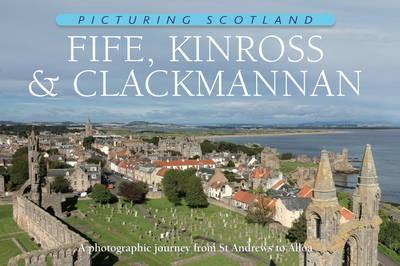 Fife, Kinross & Clackmannan: Picturing Scotland - pr_18895