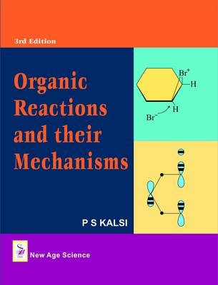 Organic Reactions and Their Mechanisms -