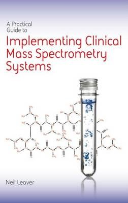 A Practical Guide to Implementing Clinical Mass Spectrometry Systems - pr_1752456