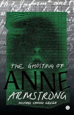 The Ghosting of Anne Armstrong -