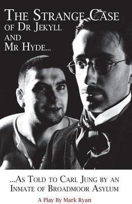 The Strange Case of Dr Jekyll and Mr Hyde as Told to Carl Jung by an Inmate of Broadmoor Asylum - pr_406