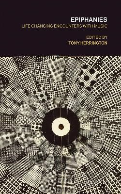 Epiphanies: Life-changing Encounters With Music - pr_85790