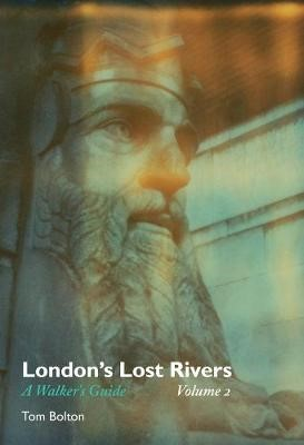 London's Lost Rivers -