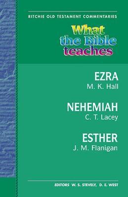 What the Bible Teaches - Ezra, Nehemiah, Esther -