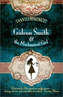 Gideon Smith and the Mechanical Girl -