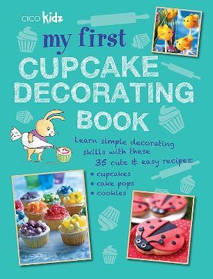 My First Cupcake Decorating Book -