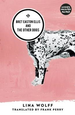 Bret Easton Ellis and the Other Dogs -