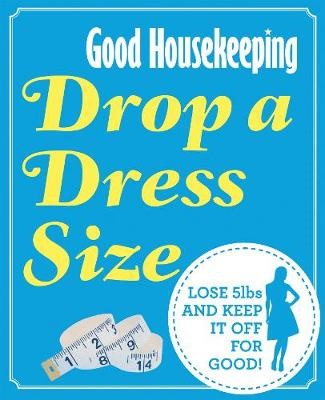 Good Housekeeping Drop a Dress Size: Lose 5lbs and keep it off for good! - pr_171427