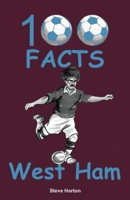 100 Facts - West Ham -