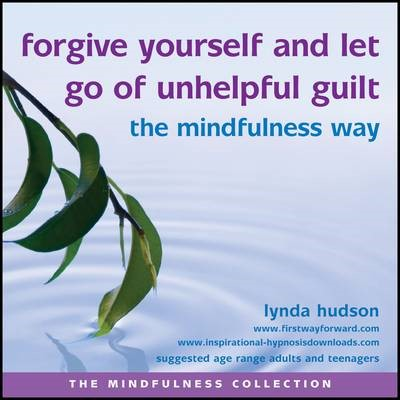 Forgive Yourself and Let Go of Unhelpful Guilt the Mindfulness Way - pr_1740811