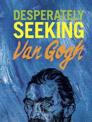 DESPERATELY SEEKING VAN GOGH -