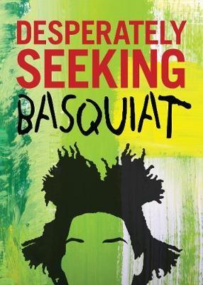 DESPERATELY SEEKING BASQUIAT -