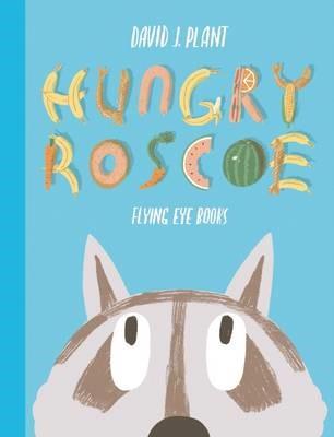 Hungry Roscoe -