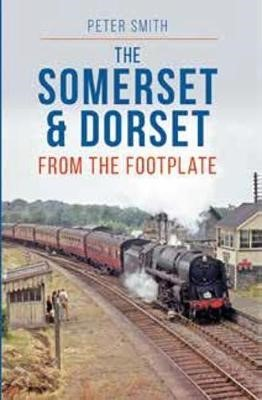 The Somerset & Dorset from The Footplate Reprint - pr_983