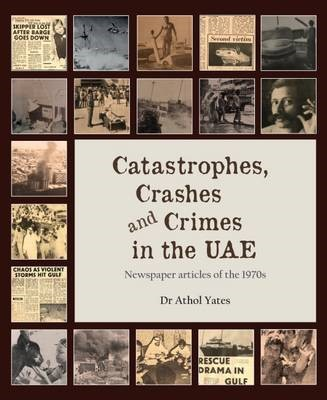 Catastrophes, Crashes and Crimes in the UAE -