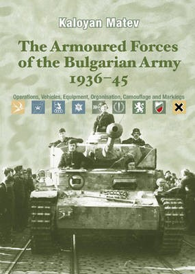 The Armoured Forces of the Bulgarian Army 1936-45 -