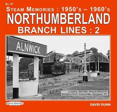 Northumberland Branch Lines : 2 -