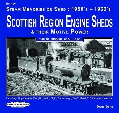 Scottish Region Engine Sheds & Their Motive Power 61 Group : 61A to 61 C - pr_230467