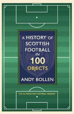 A History of Scottish Football in 100 Objects - pr_386285