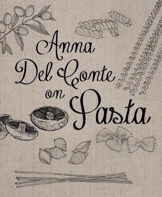 Anna Del Conte On Pasta -