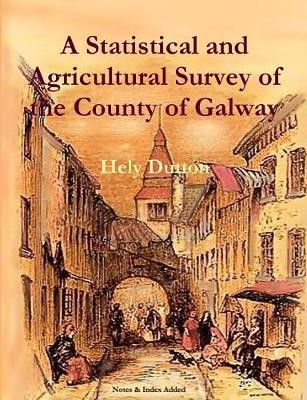 A Statistical and Agricultural Survey of the County of Galway - pr_423946