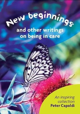New Beginnings And Other Writings On Being In Care - pr_210697