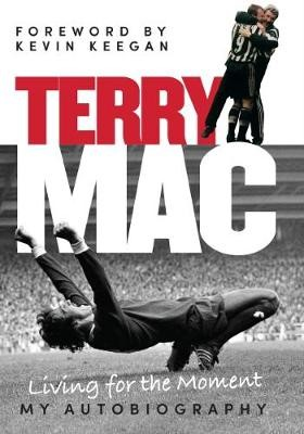 Terry Mac: Living for the Moment - My Autobiography - pr_182191