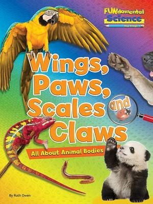 Fundamental Science Key Stage 1: Wings, Paws, Scales and Claws: All About Animal Bodies - pr_71652