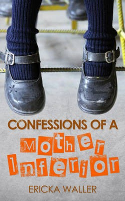 Confessions of a Mother Inferior - pr_216696