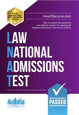 How to Pass the Law National Admissions Test (LNAT): 100s of Sample Questions and Answers for the National Admissions Test for Law -