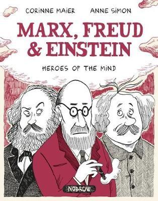 Marx, Freud, Einstein: Heroes of the Mind -