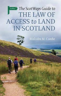 The Scotways Guide to the Law of Access to Land in Scotland -