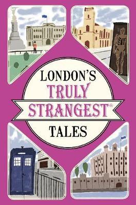 London's Truly Strangest Tales -
