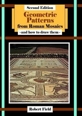 Geometric Patterns from Roman Mosaics: and How to Draw Them -
