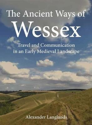 The Ancient Ways of Wessex -