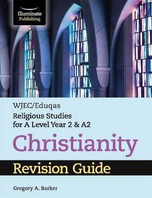 WJEC/Eduqas Religious Studies for A Level Year 2 & A2 - Christianity Revision Guide - pr_19327