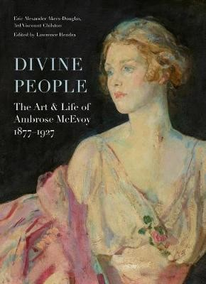 Divine People: the Art and Life of Ambrose Mcevoy (1877-1927) -
