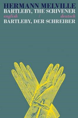 Bartleby the Scrivener/Bartleby der Schreiber -