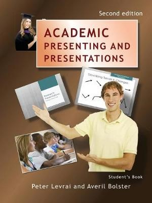 Academic Presenting and Presentations - Student's Book -