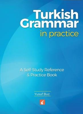 Turkish Grammar in Practice - A self-study reference & practice book - pr_314371
