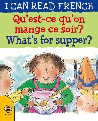 What's for Supper?/Qu'est-ce qu'on mange ce soir ? -