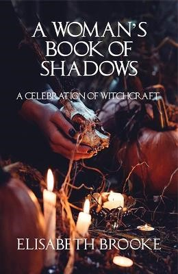 A Woman's Book of Shadows -