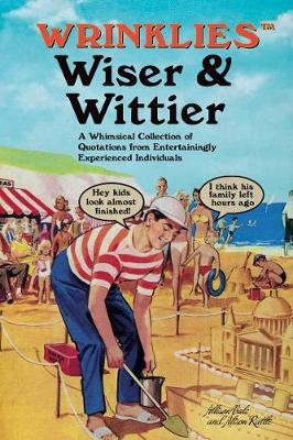 Wrinklies Wiser & Wittier: A Whimsical Collection of Quotations from Entertainingly Experienced Individuals - pr_358223