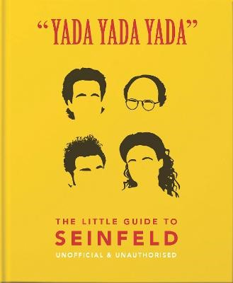 Yada Yada Yada: The Little Guide to Seinfeld -