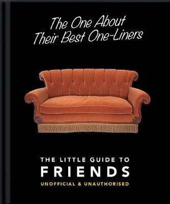 The One About Their Best One-Liners: The Little Guide to Friends -