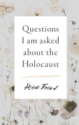 Questions I Am Asked About the Holocaust - pr_313845