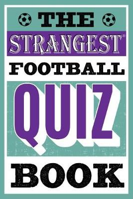 The Strangest Football Quiz Book - pr_309831