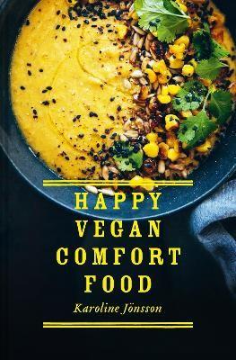Happy Vegan Comfort Food -