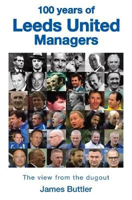 100 Years of Leeds United Managers -