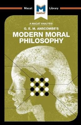 An Analysis of G.E.M. Anscombe's Modern Moral Philosophy - pr_210251